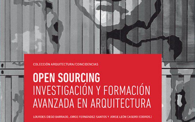 Os presentamos Open Sourcing. Investigación y formación avanzada en arquitectura