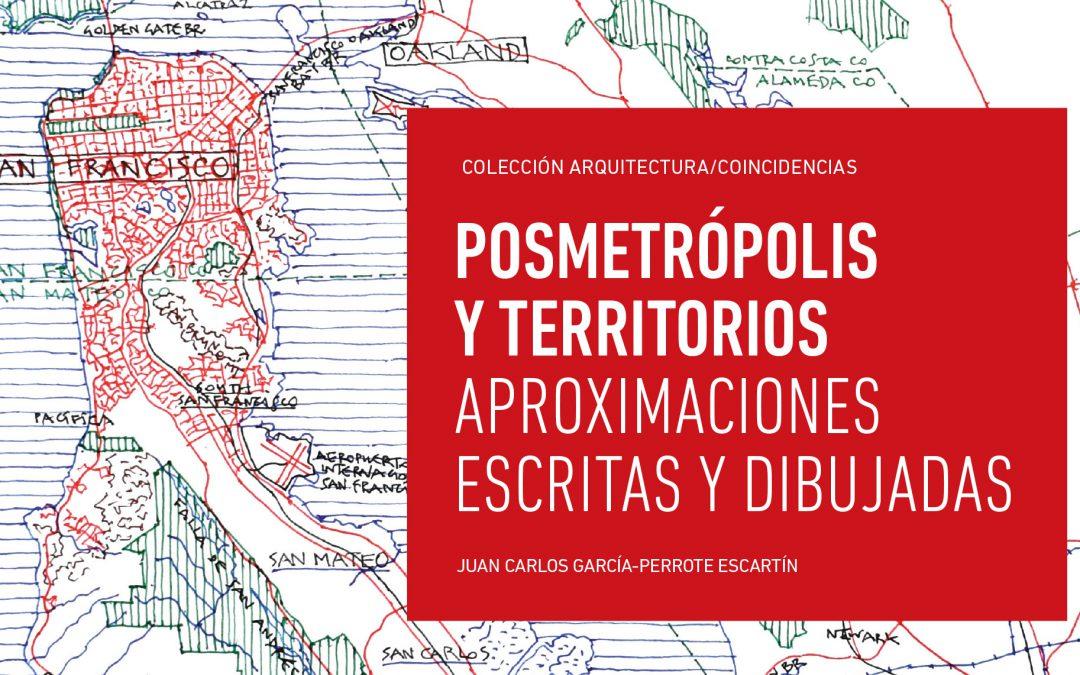 Posmetrópolis y territorios. Aproximaciones escritas y dibujadas